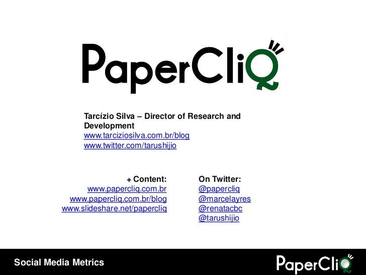 + Content: www.papercliq.com.br www.papercliq.com.br/blog www.slideshare.net/papercliq On Twitter: @papercliq @marcelayres...