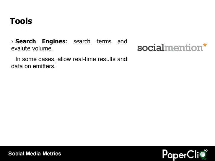 <ul><li>Search Engines : search terms and evalute volume. </li></ul><ul><li>In some cases, allow real-time results and dat...