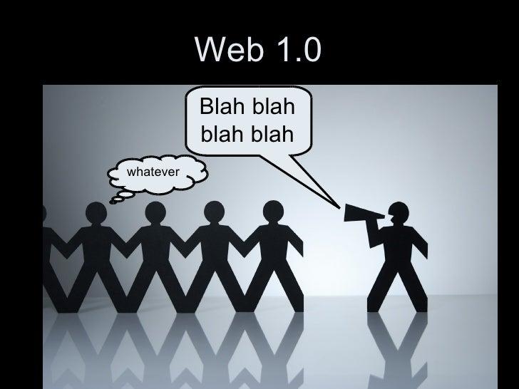 Web 1.0 Blah blah blah blah whatever