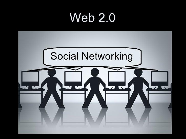 Web 2.0 Social NetworkingSocial NetworkingSocial NetworkingSocial Networking