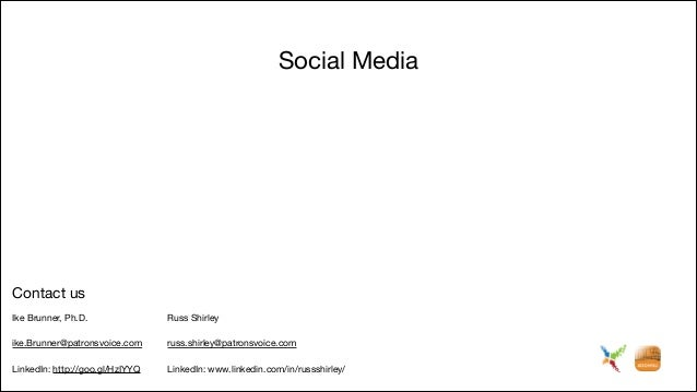 Social Media  Contact us Ike Brunner, Ph.D.   Russ Shirley    ike.Brunner@patronsvoice.com   russ.shirley@patronsvoice.com...