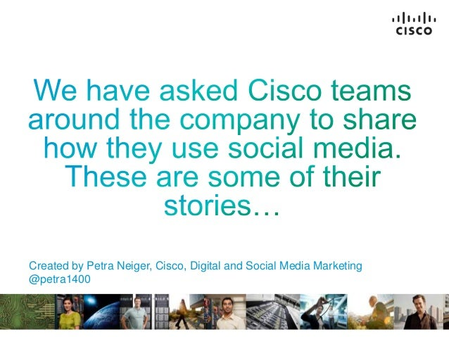 © 2011 Cisco and/or its affiliates. All rights reserved. Cisco Confidential 1Created by Petra Neiger, Cisco, Digital and S...