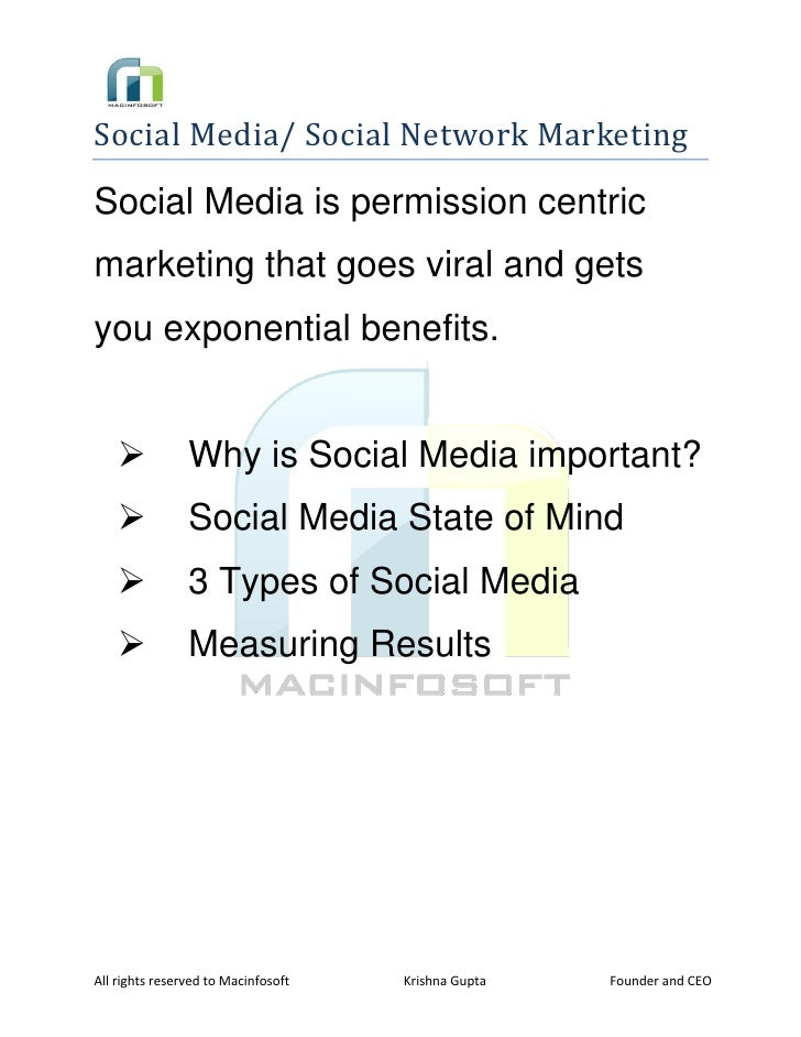 Social Media/ Social Network Marketing  Social Media is permission centric marketing that goes viral and gets you expon...