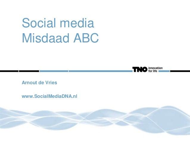 Social media Misdaad ABC  Arnout de Vries www.SocialMediaDNA.nl
