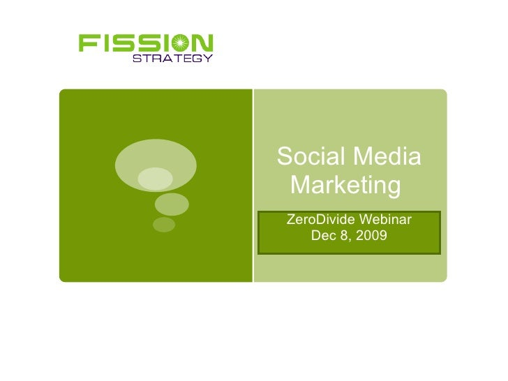 Social Media Marketing  ZeroDivide Webinar Dec 8, 2009
