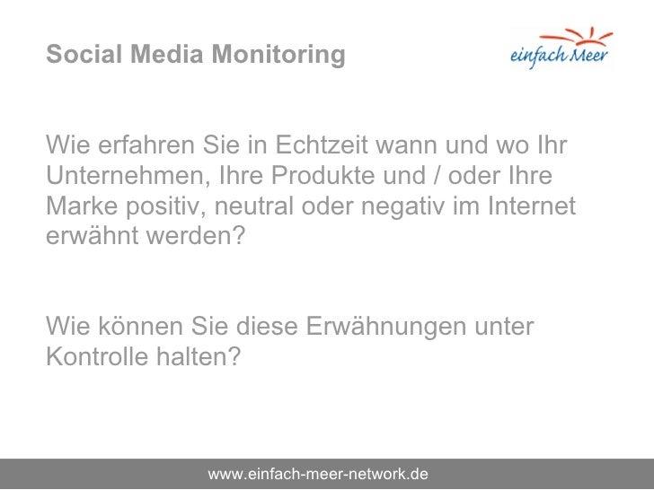 Social Media Monitoring   Wie erfahren Sie in Echtzeit wann und wo Ihr Unternehmen, Ihre Produkte und / oder Ihre Marke po...
