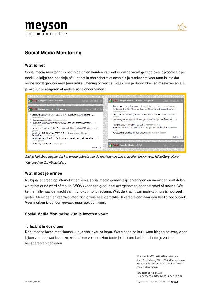 Social Media MonitoringWat is hetSocial media monitoring is het in de gaten houden van wat er online wordt gezegd over bij...