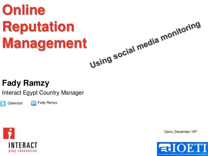 OnlineReputationManagementFady RamzyInteract Egypt Country Manager  Cyberzizo   Fady Ramzy                                ...