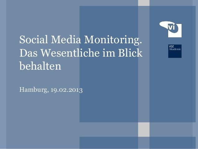 Social Media Monitoring.Das Wesentliche im BlickbehaltenHamburg, 19.02.2013