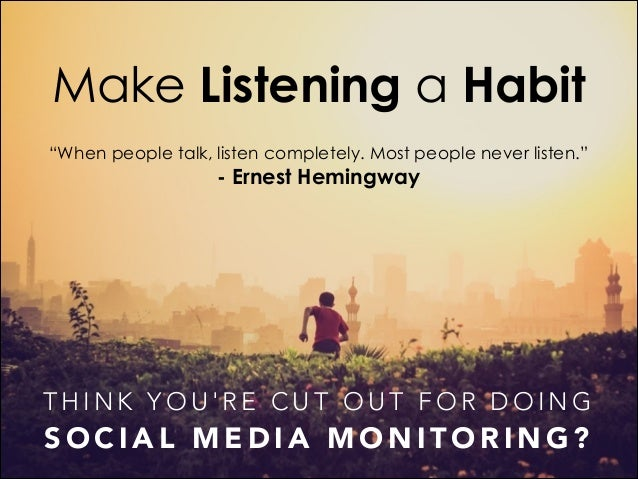"""Make Listening a Habit """"When people talk, listen completely. Most people never listen.""""  - Ernest Hemingway  THINK YOU'RE ..."""