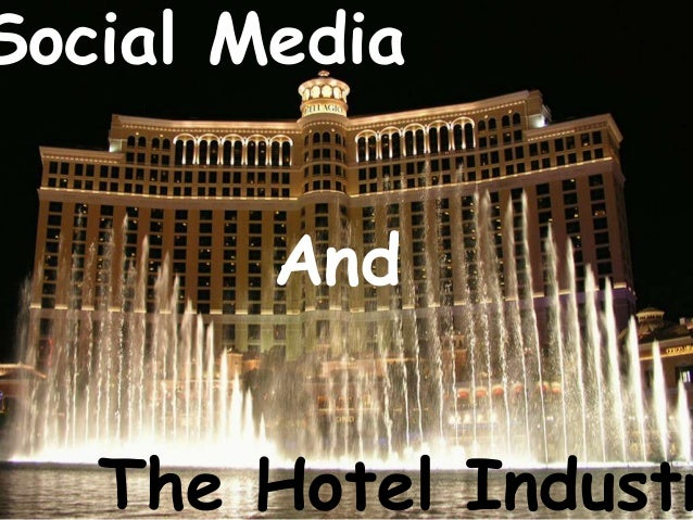 Social Media        And   The Hotel Industr