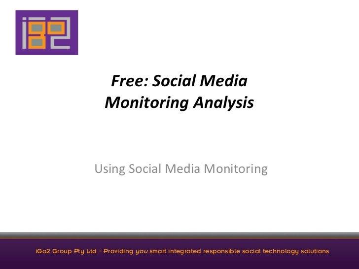 Free: Social Media                      Monitoring Analysis                   Using Social Media Monitorin...