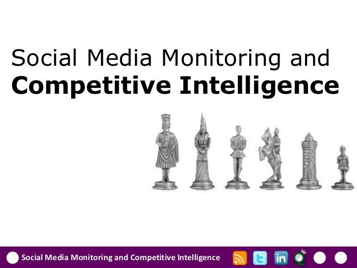 Social Media Monitoring andCompetitive IntelligenceSocial Media Monitoring and Competitive Intelligence