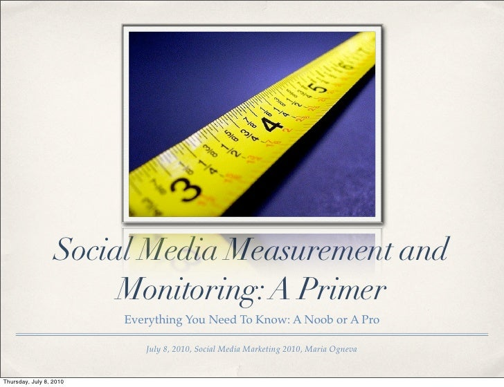 Social Media Measurement and                        Monitoring: A Primer                          Everything You Need To K...