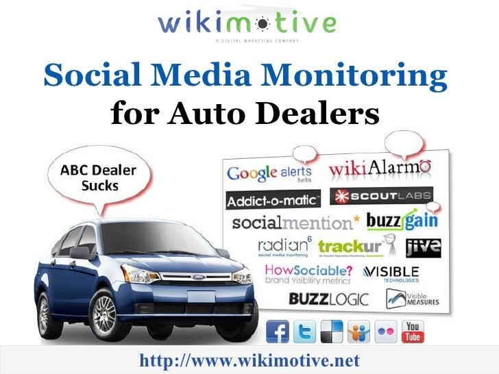 Social Media Monitoring  for Auto Dealers   http://www.wikimotive.net