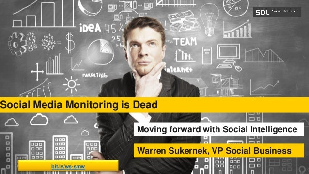 SDL Proprietary and ConfidentialSDL Proprietary and Confidential Social Media Monitoring is Dead Moving forward with Socia...