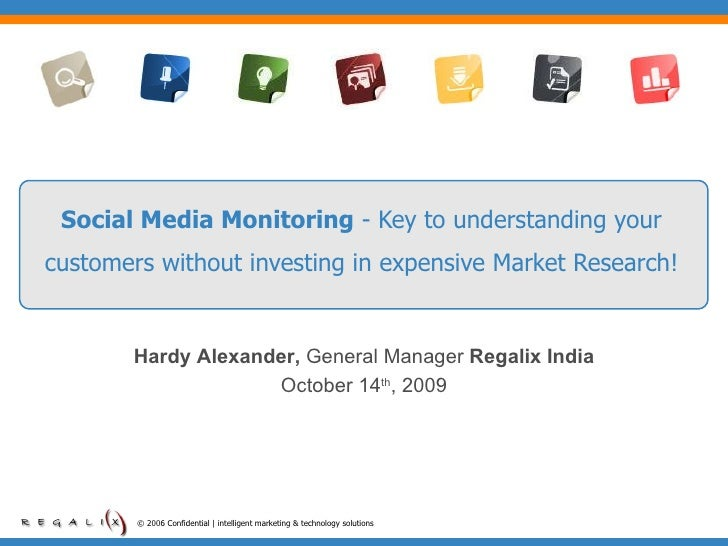 Social Media Monitoring  - Key to understanding your customers without investing in expensive Market Research! © 2006 Conf...