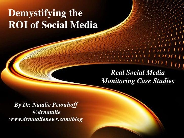 Demystifying theROI of Social Media                               Real Social Media                             Monitoring...