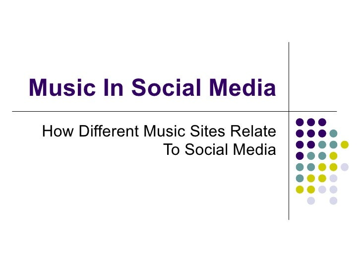 Music In Social Media How Different Music Sites Relate To Social Media