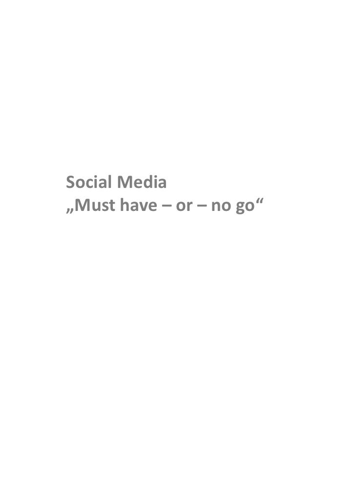 "Social Media""Must have – or – no go"""