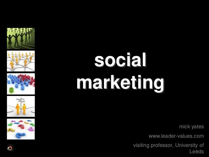 socialmarketing                          mick yates            www.leader-values.com     visiting professor, University of...