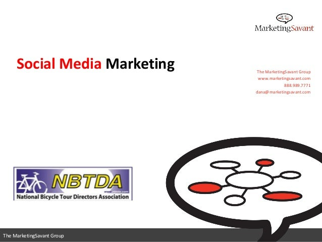 www.marketingsavant.com 888.989.7771The MarketingSavant GroupThe MarketingSavant Group Social Media Marketing The Marketin...