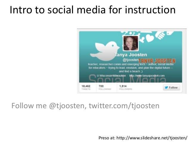 Intro to social media for instructionFollow me @tjoosten, twitter.com/tjoostenPreso at: http://www.slideshare.net/tjoosten/