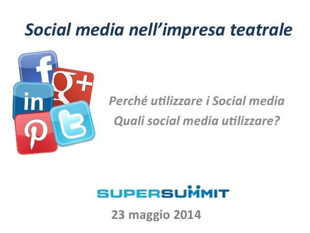 Social  media  nell'impresa  teatrale   Perché  u5lizzare  i  Social  media   Quali  social  media ...