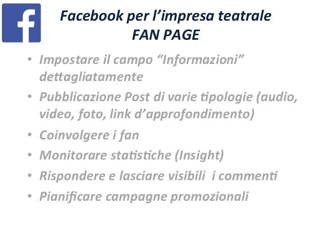 """Facebook  per  l'impresa  teatrale   FAN  PAGE   • Impostare  il  campo  """"Informazioni""""   de=agliatam..."""