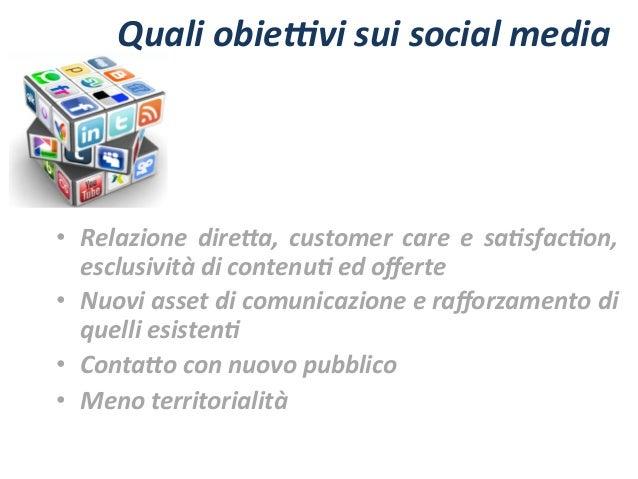 Quali  obieLvi  sui  social  media     • Relazione   dire=a,   customer   care   e   sa5sfac5on,  ...