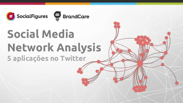 Social Media  Network Analysis  5 aplicações no Twitter