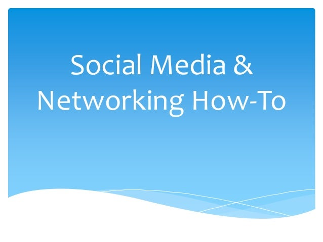 Social Media & Networking How-To
