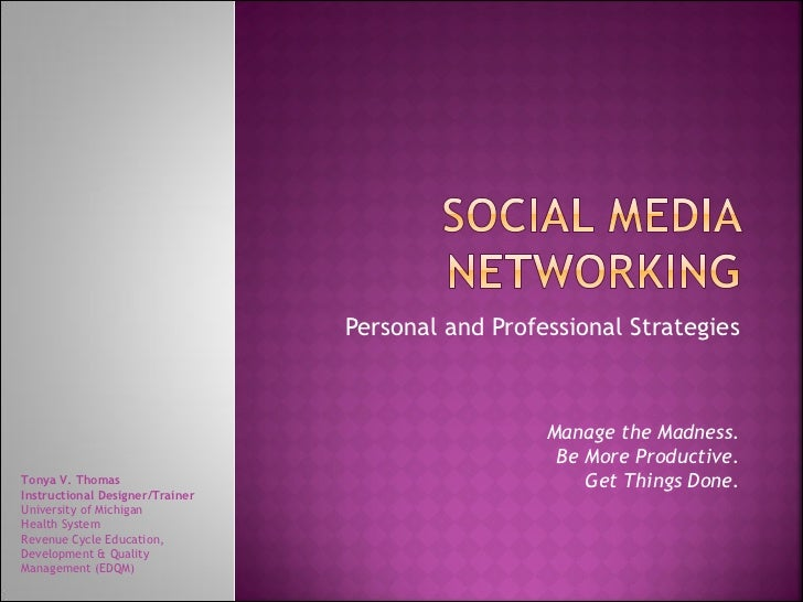 Personal and Professional Strategies                                                   Manage the Madness.                ...