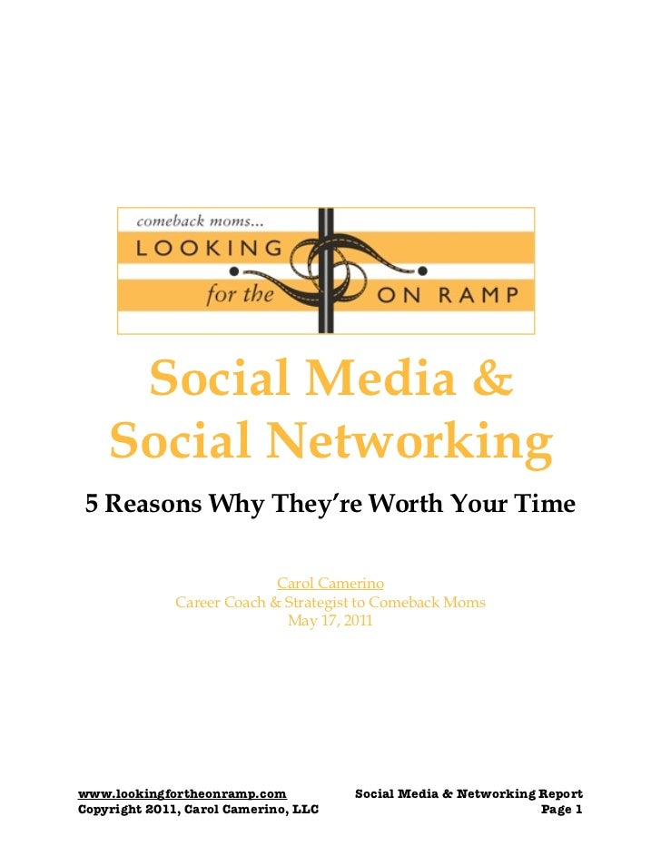 Social Media &    Social Networking 5 Reasons Why They're Worth Your Time                            Carol Camerino       ...