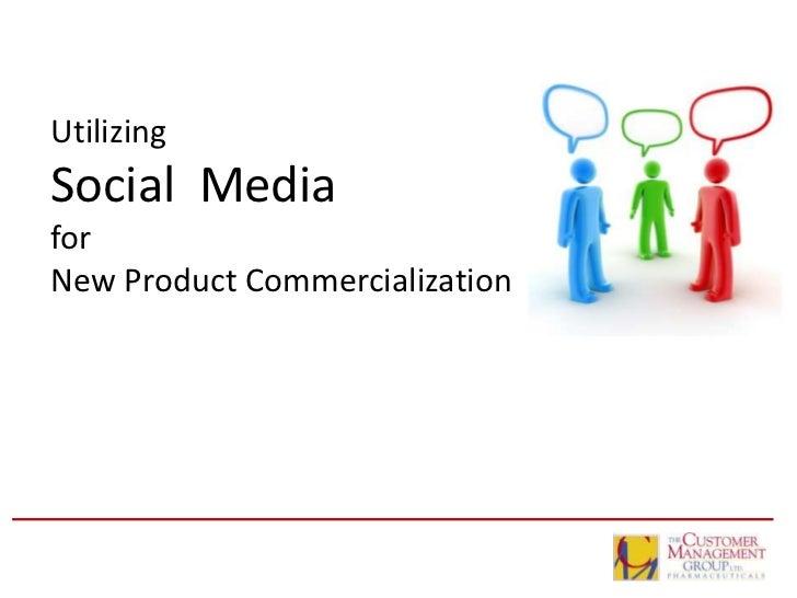 UtilizingSocial MediaforNew Product Commercialization                                1