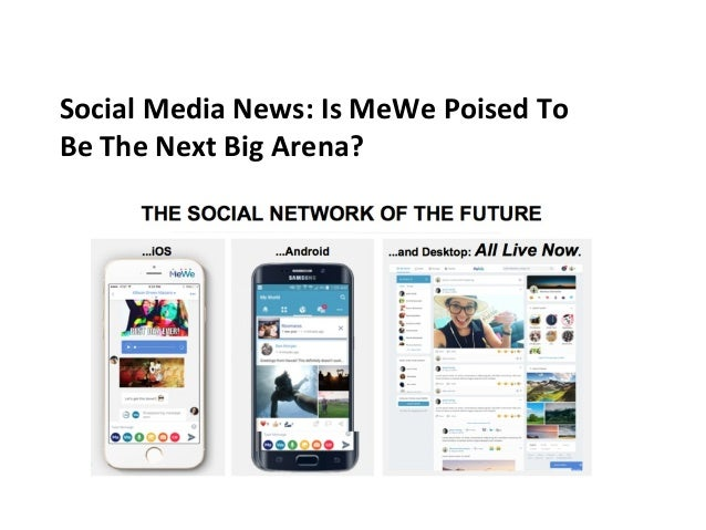 Social Media News: Is MeWe Poised To Be The Next Big Arena?