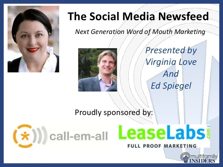 The Social Media Newsfeed<br />Next Generation Word of Mouth Marketing<br />Presented by<br />Virginia Love<br />And<br />...