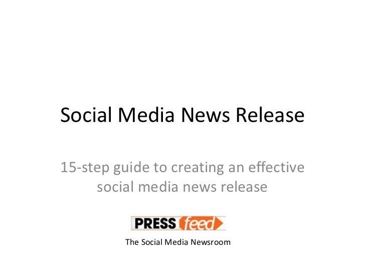 Social Media News Release15-step guide to creating an effective     social media news release          The Social Media Ne...
