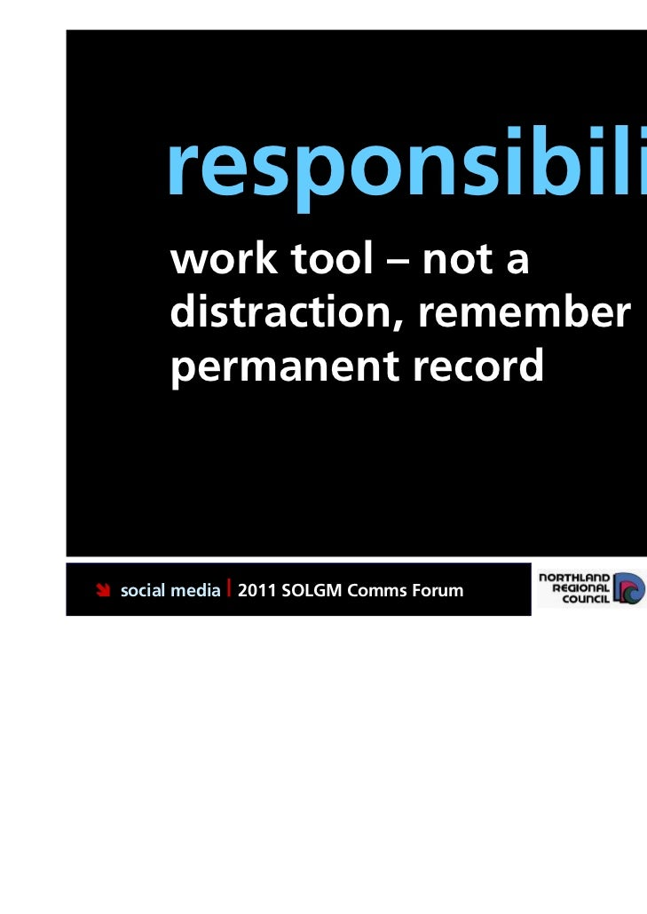 responsibility.       work tool – not a       distraction, remember it's a       permanent record social media | 2011 SOL...
