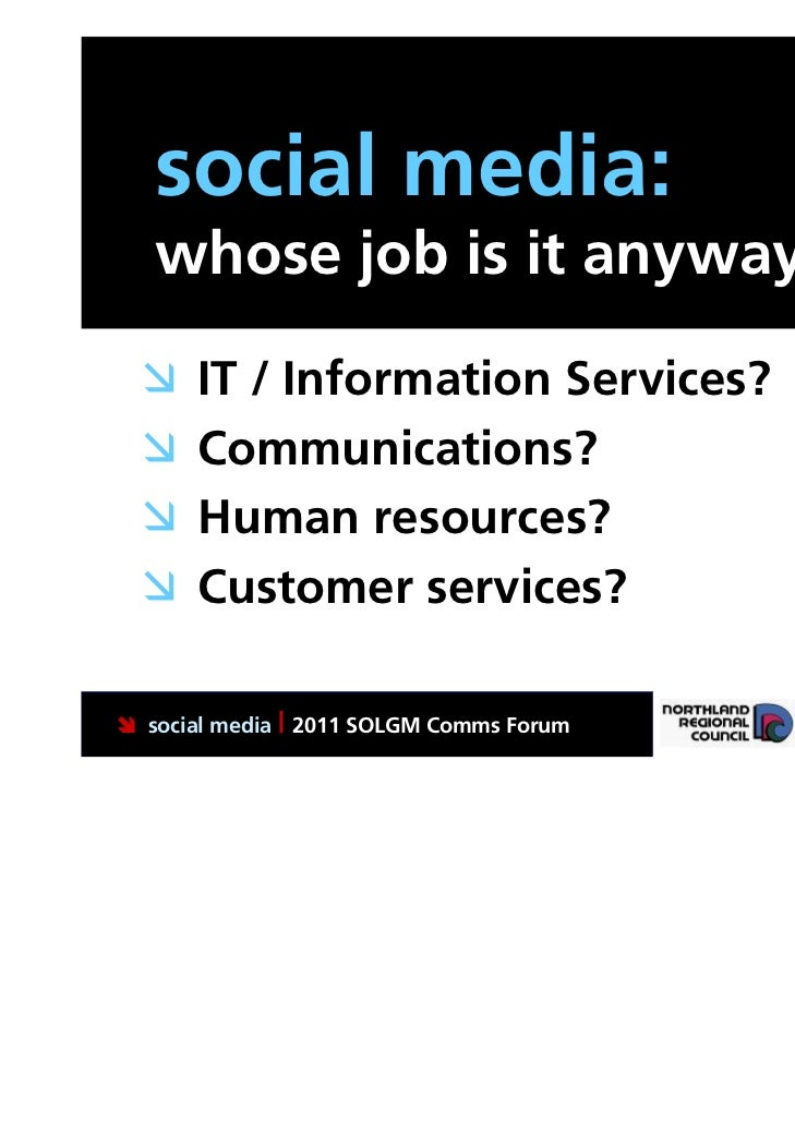 social media:   whose job is it anyway?     IT / Information Services?          Roles:     Communications?              ...