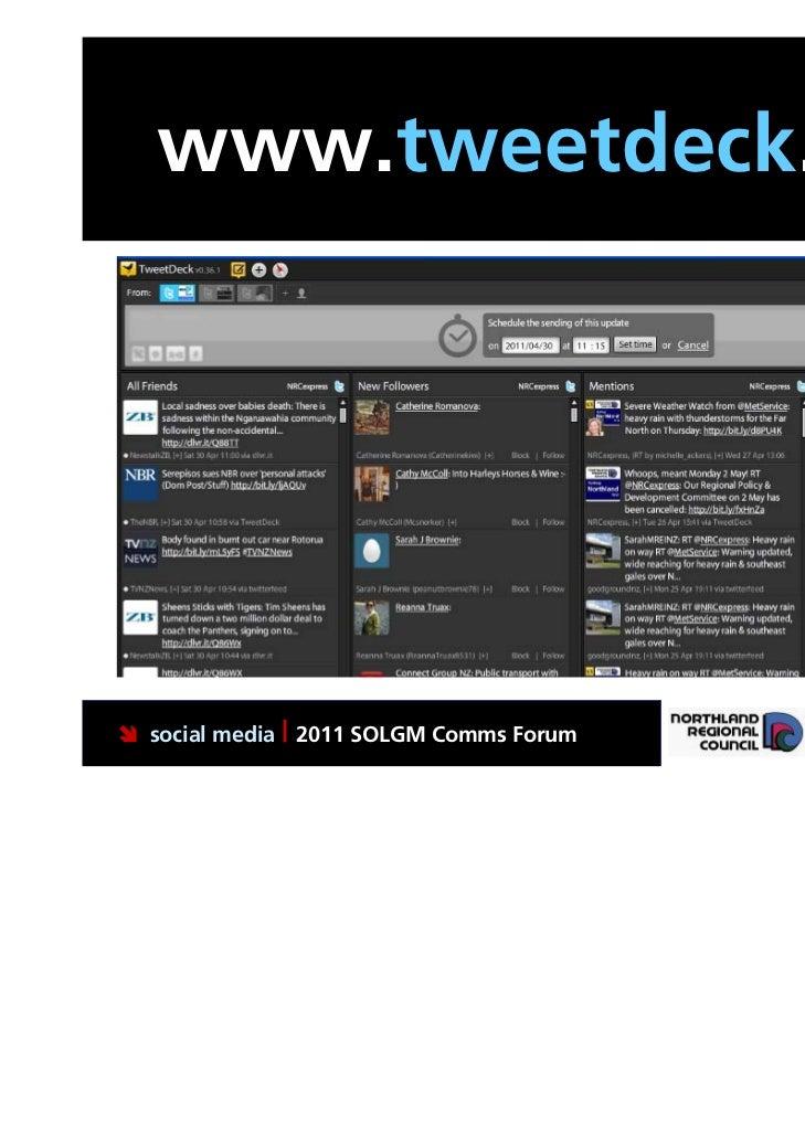 www.tweetdeck.com social media | 2011 SOLGM Comms Forum   Putting Northland first