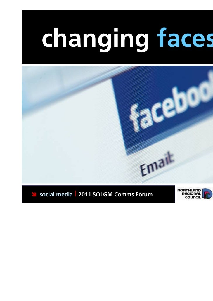 changing faces social media | 2011 SOLGM Comms Forum   Putting Northland first