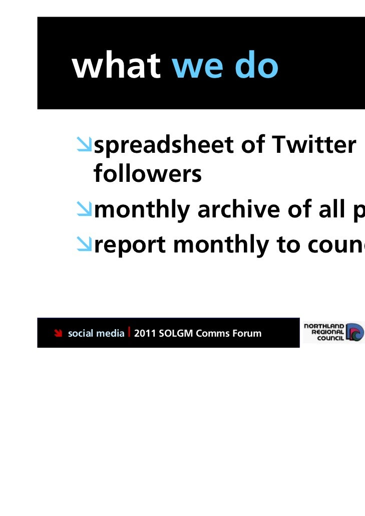 what we do   spreadsheet of Twitter    followers   monthly archive of all posts   report monthly to council social med...