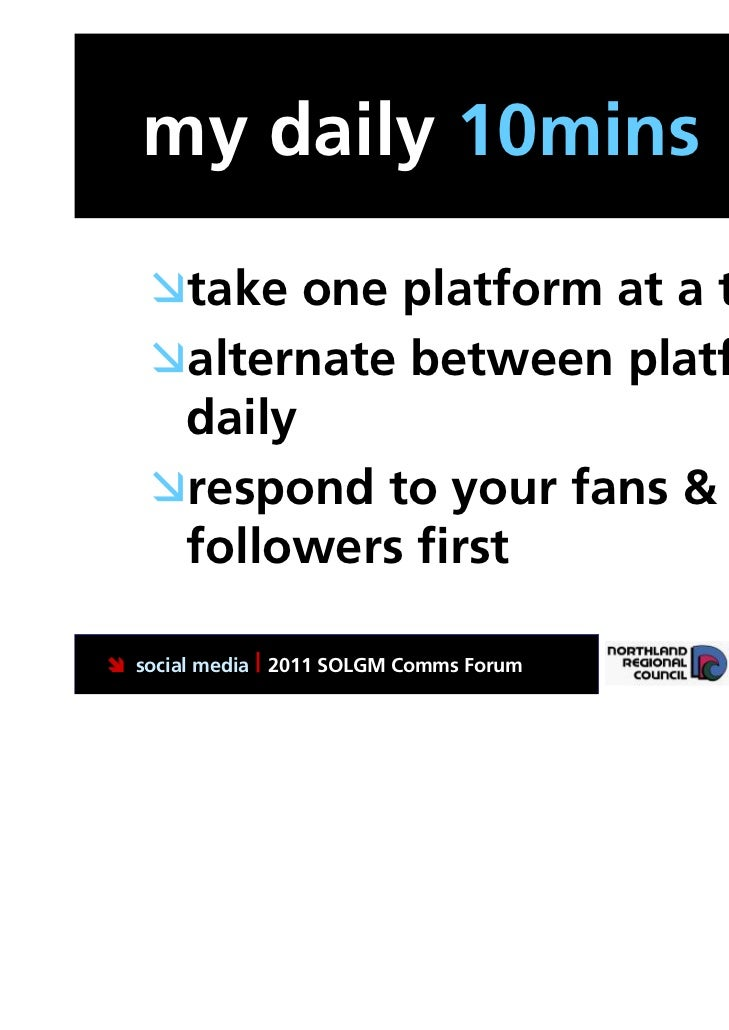my daily 10mins   take one platform at a time   alternate between platforms    daily   respond to your fans &    follow...