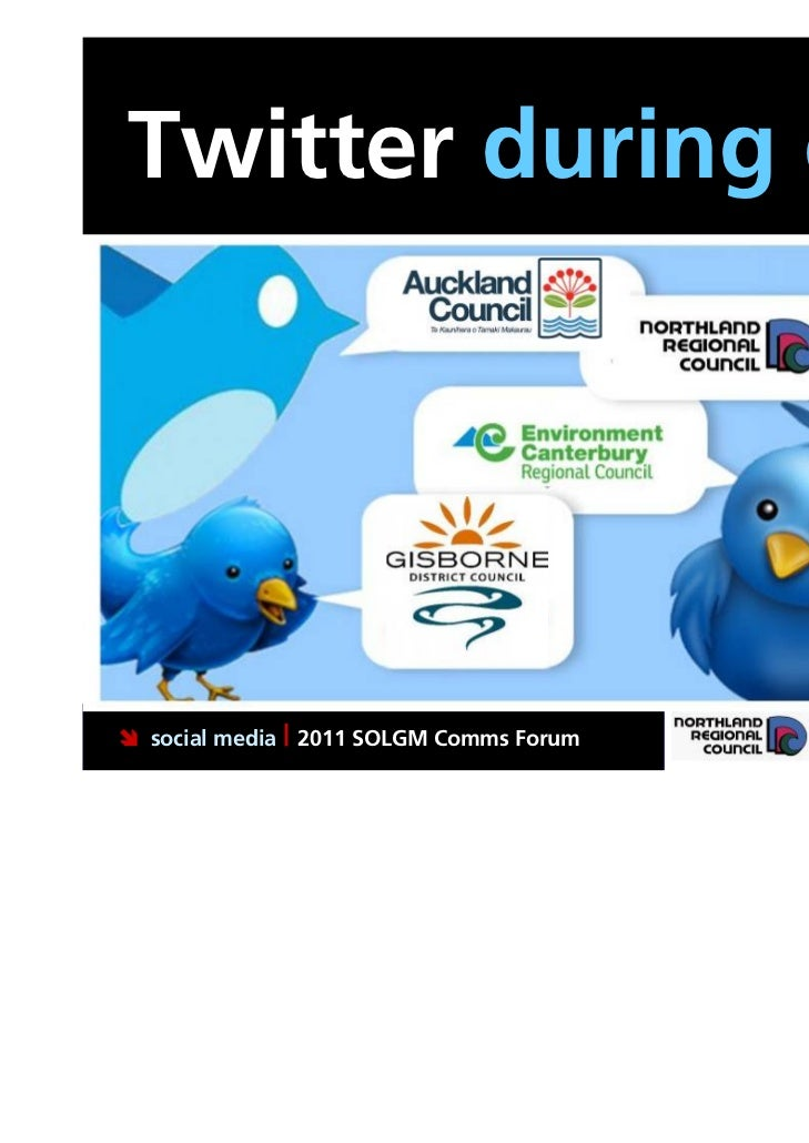 Twitter during crisis social media | 2011 SOLGM Comms Forum   Putting Northland first