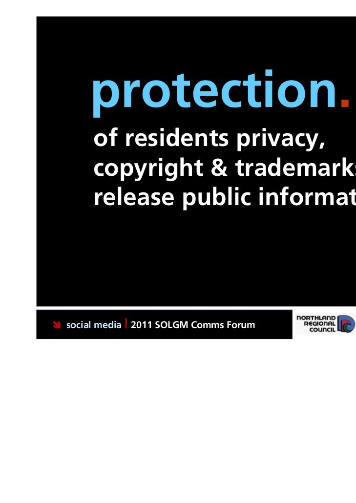 protection.       of residents privacy,       copyright & trademarks, only       release public information social media ...