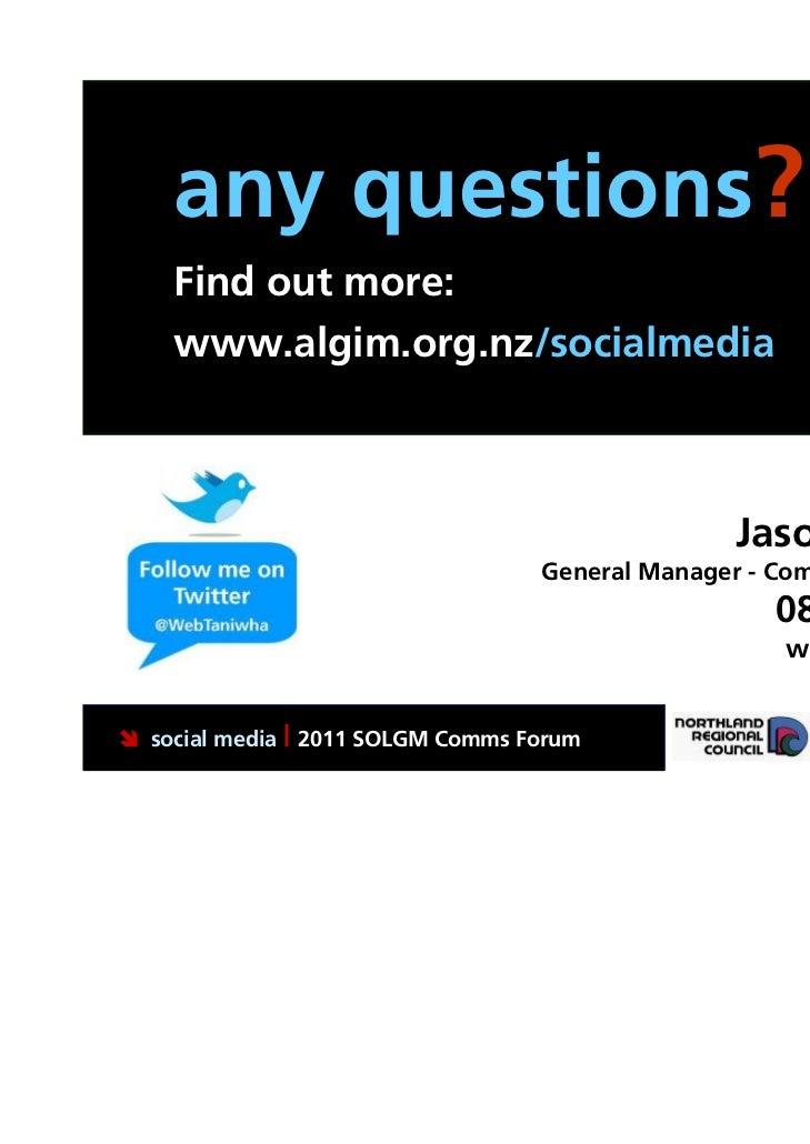 any questions?    Find out more:    www.algim.org.nz/socialmedia                                                  Jason Da...