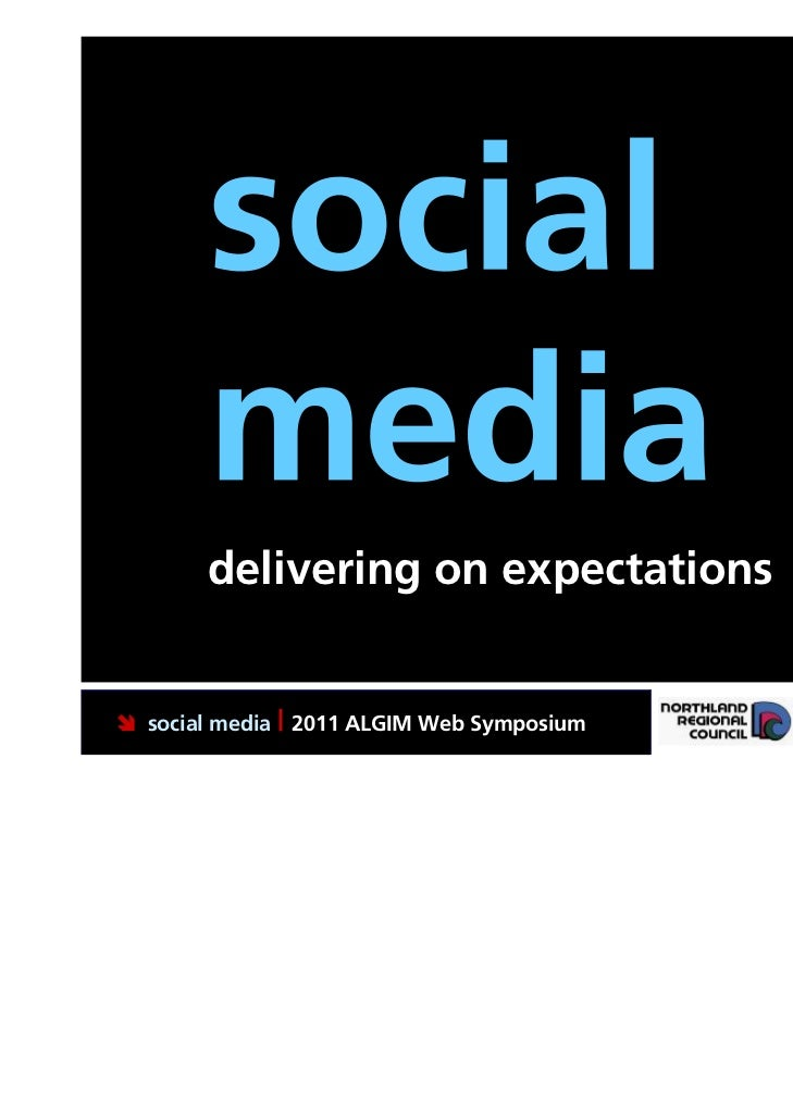 delivering on expectations social media | 2011 ALGIM Web Symposium   Putting Northland first