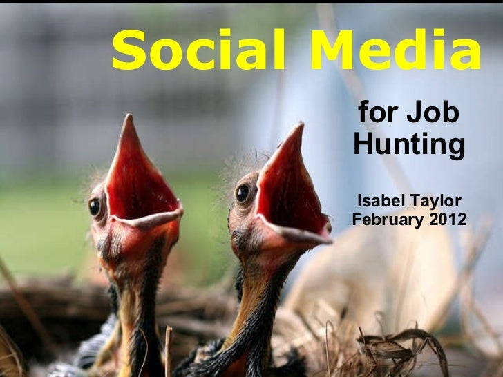 Social Media for Job Hunting   Isabel Taylor February 2012