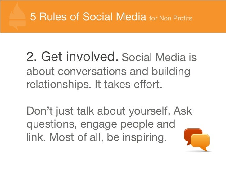 55 Rules of Social Media for Non Profits   Rules of Social Media for Non Profits   2. Get involved. Social Media is about co...